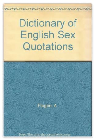 dictionary-of-english-sex-quotations-alex-flegon